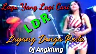 LAYANG DONGA RESTU || 🎵 DJ Terbaru Full Bass