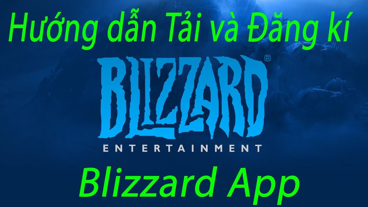 Hướng dẫn Tải và đăng kí Blizzard App – PcCrackGaming