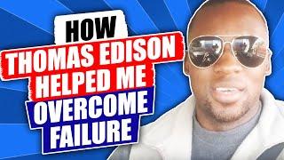 How Thomas Edison Helped Me Overcome Failure | Nsenzi Salasini