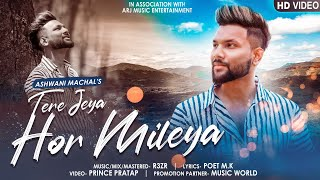 Tere Jeya Hor Mileya (Reprise Version) Ashwani Machal Mp3 Song Download
