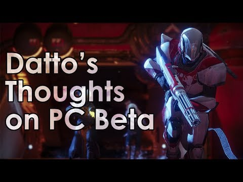 Datto's Thoughts on the Destiny 2 PC Beta
