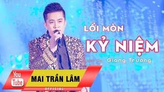 Lối Mòn Kỷ Niệm - Mai Trần Lâm [Official]