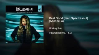Real Good (Accapella) (feat. Spectrasoul)