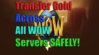 Guide: TRANSFER GOLD ACROSS ALL WOW SERVERS (No Real Money Required)