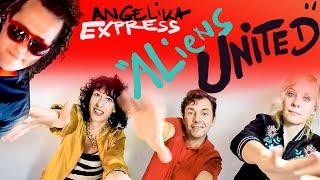 Angelika Express - Aliens United (offizielles Audio)
