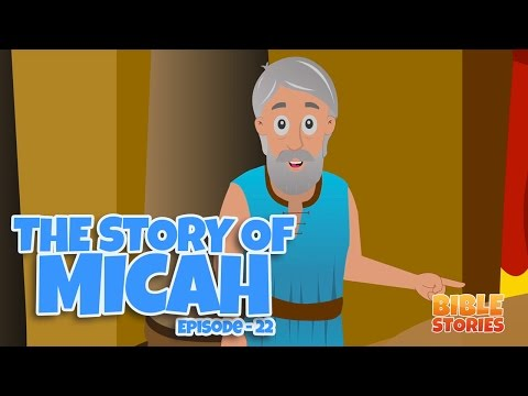 Bible Stories for Kids! The Story of Micah (Episode 22)