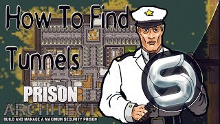 How To Find Tunnels And Remove Them - Prison Architect