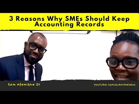 Why SMEs Should Keep Accounting Records - Sam Afemikhe Jr