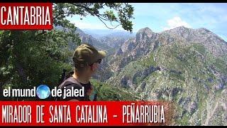 Mirador de Santa Catalina | Que ver en CANTABRIA | LIÉBANA | EL MUNDO DE JALED