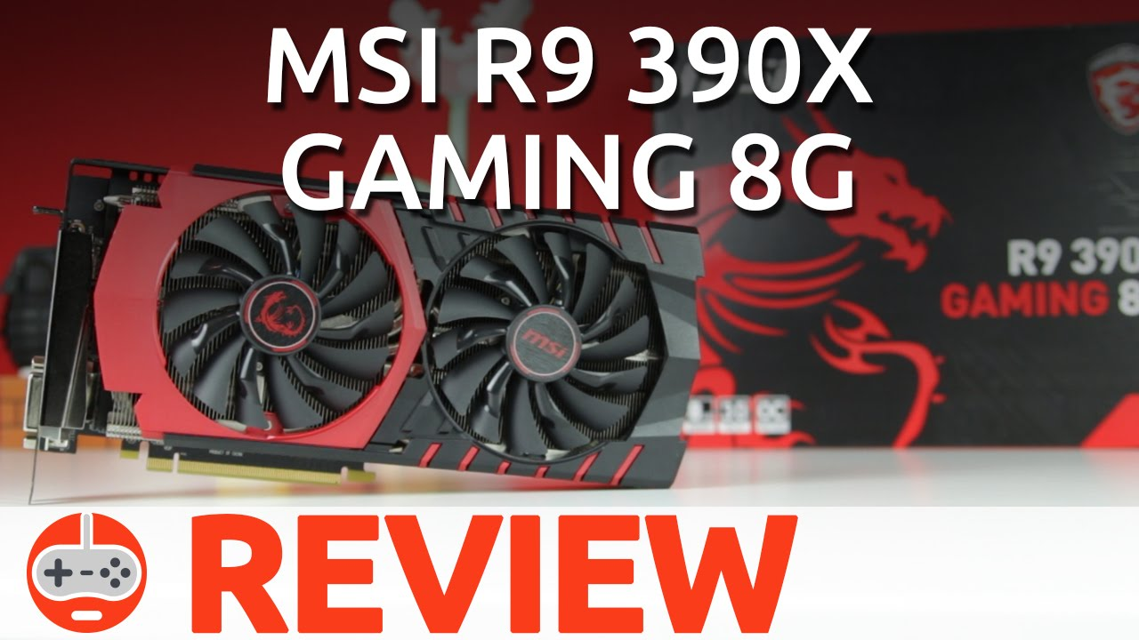 MSI R9 390X Gaming 8G Review - Gaming Till Disconnected