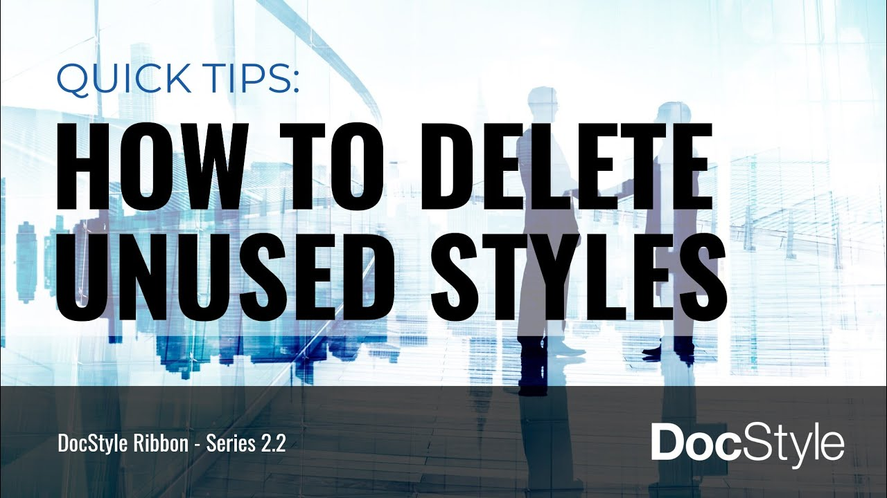 DocStyle Quick Tips: Delete Unused Styles from a Microsoft Word Document