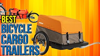 6 Best Bicycle Cargo Trailers 2017