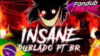 INSANE (A Hazbin Hotel Song) DUBLADO PTBR - Black Gryph0n & Baasik (Fansing/Cover)