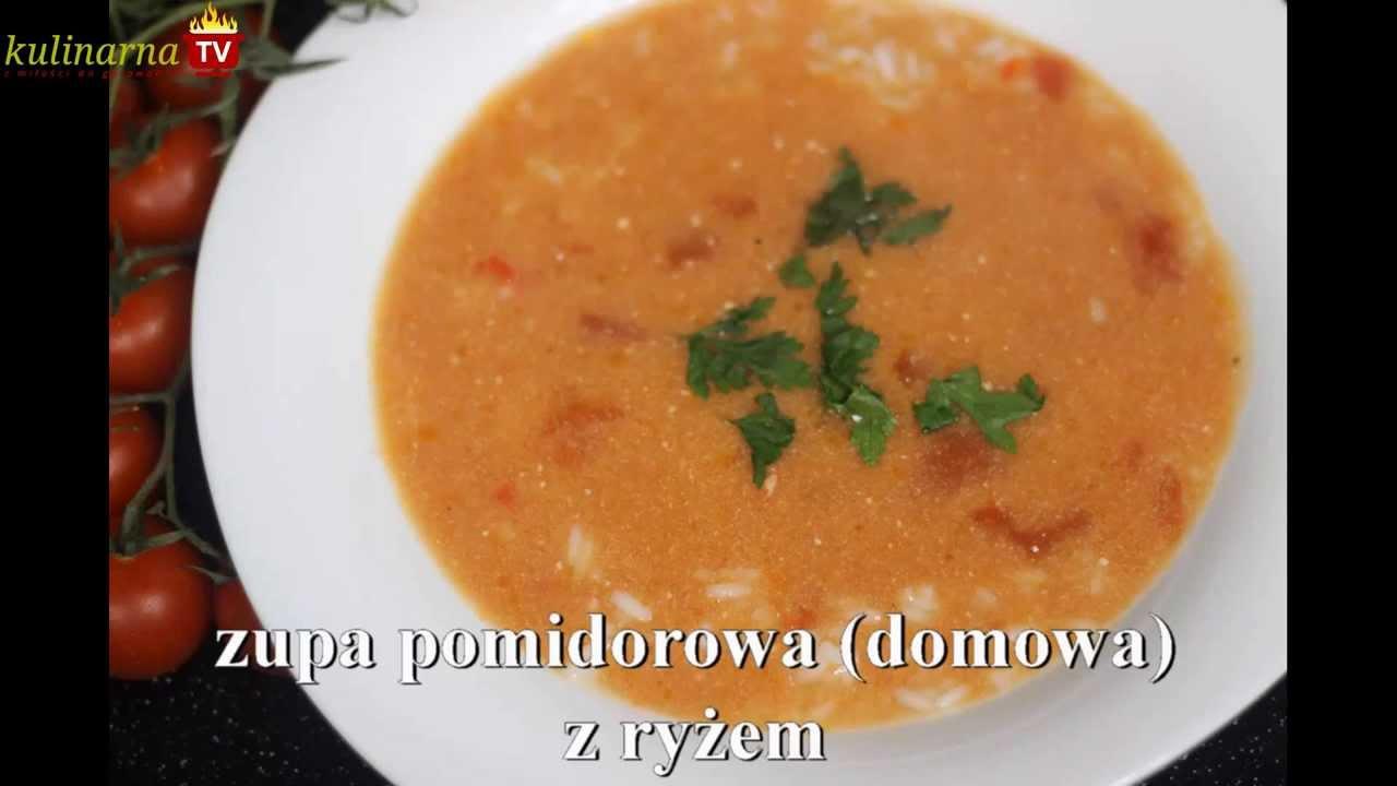 Przepis Na Zupa Pomidorowa Domowa Z Ryżem Youtube