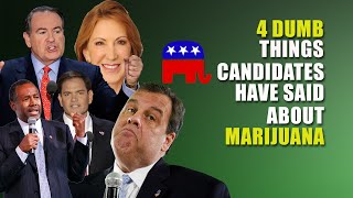 4 Dumb Things GOP Candidates Have Said About Legal Marijuana