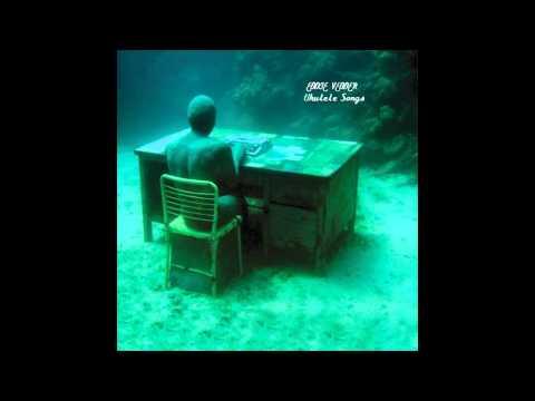 Eddie Vedder - More Than You Know (Free Album Download Link) Ukulele Songs