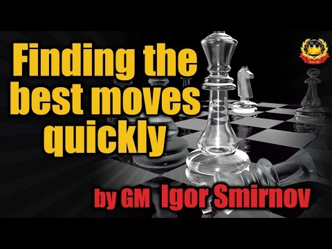 Finding the best moves quickly by GM Igor Smirnov