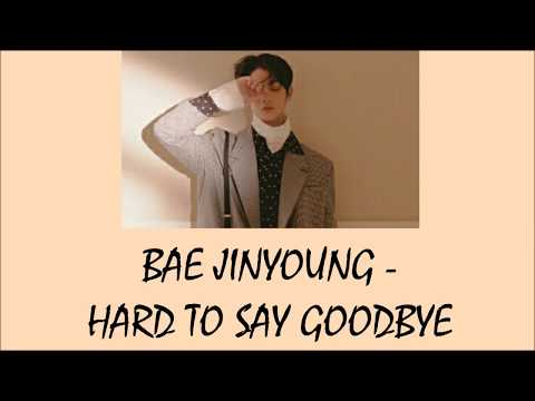 Bae Jinyoung - Hard To Say Goodbye Lyrics [Rom+Indo]