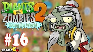 Plants Vs Zombies 2: Kung Fu World (QiGong Master) PVZ Walkthrough Part 16 (China Version)