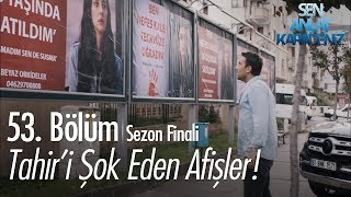 Tahiri şok eden afişler - Sen Anlat Karadeniz 53. Bölüm  Sezon Finali