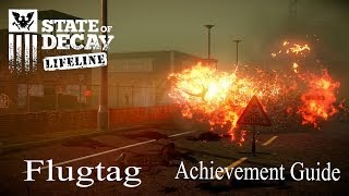 State Of Decay Life Line DLC Flugtag Achievement/Trophy Guide