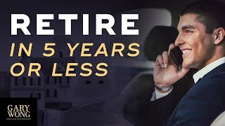 How To Retire In 5 Years Or Less With Real Estate & Passive Income