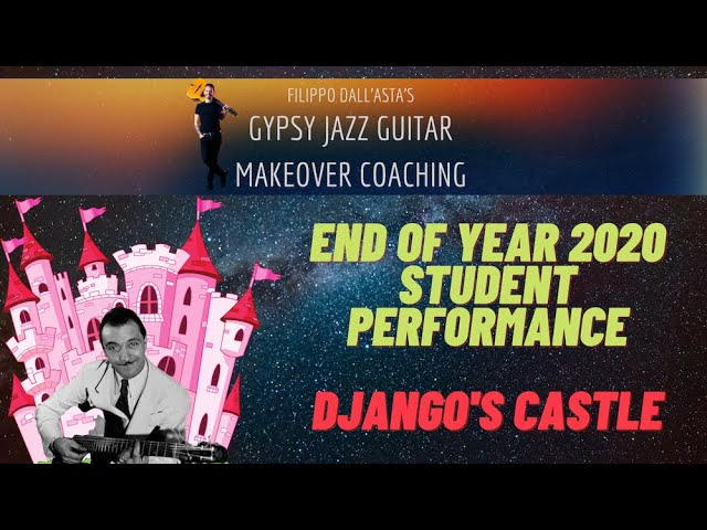 Gypsy Jazz Guitar Makeover Coaching - Students End of Year 2020 Performance: Django's Castle