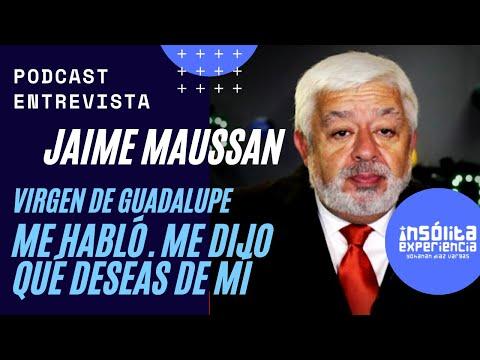 La Virgen de Guadalupe me habló. ¡Impresionante! JAIME MAUSSAN. #InsólitaExperiencia