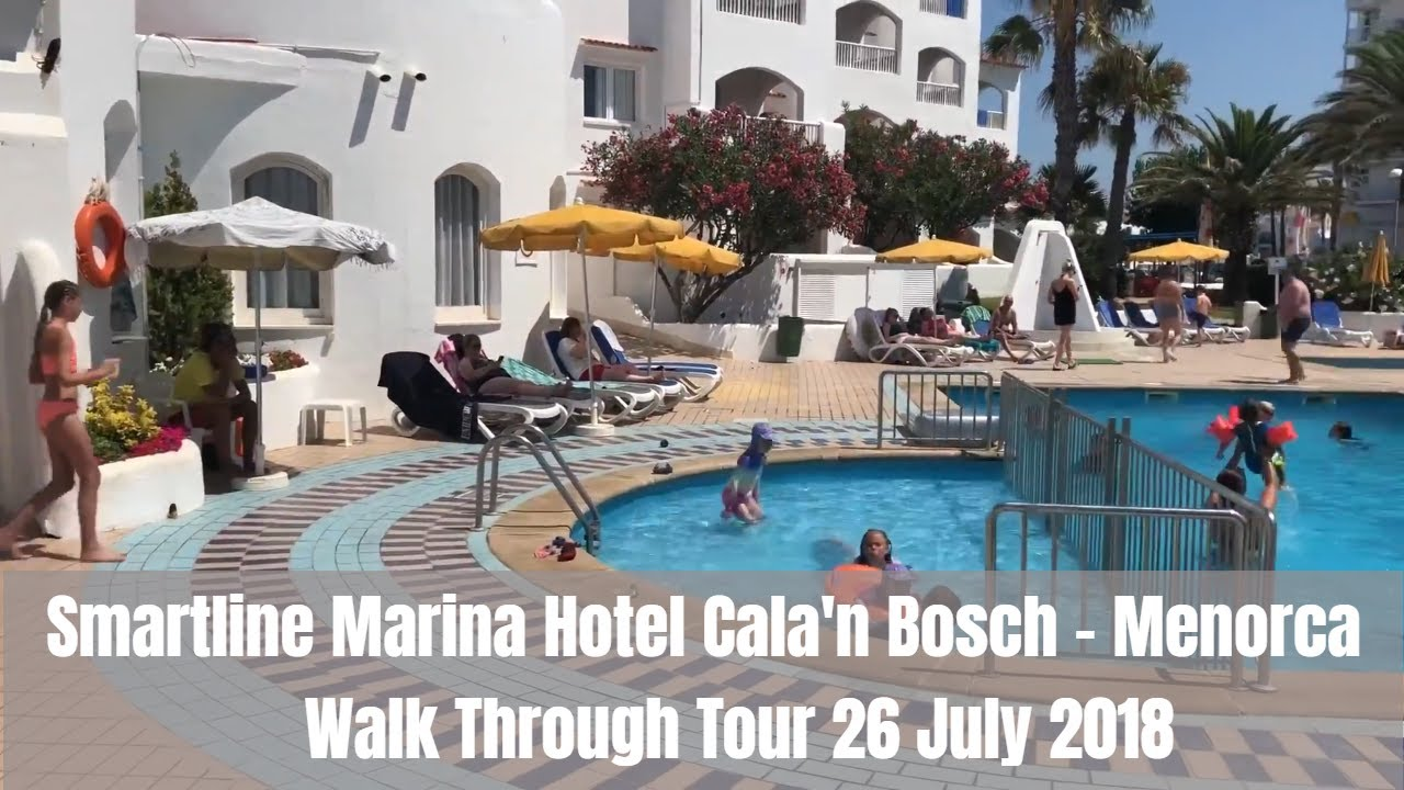 Smartline Marina Hotel Cala N Bosch Menorca Walk Through Tour 26 July 2018