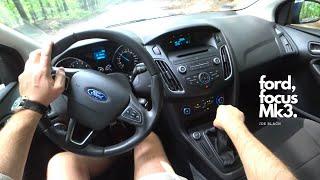 Ford Focus Mk3 1.6 Ti-VCT 105 HP 4K | POV Test Drive #070 Joe Black