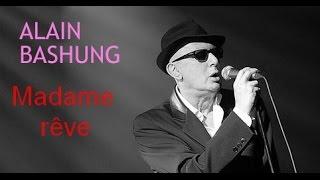 Alain Bashung - Madame rêve