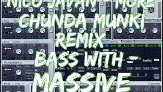 Nico Javan - More (Chunda Munki Remix) Bass with NI Massive