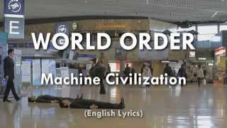 WORLD ORDER - Machine civilization (English lyrics)