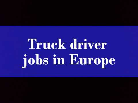 Truck driver jobs in Europe