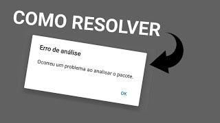 COMO RESOLVER O ERRO DE ANÁLISE DE PACOTE (QUALQUER ANDROID)