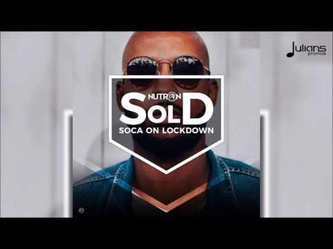 "GBM Nutron - Soca On Lockdown ""2017 Soca"" (Trinidad)"