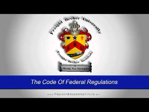 Understanding The Code Of Federal Regulations From Our Freight Broker School Manual