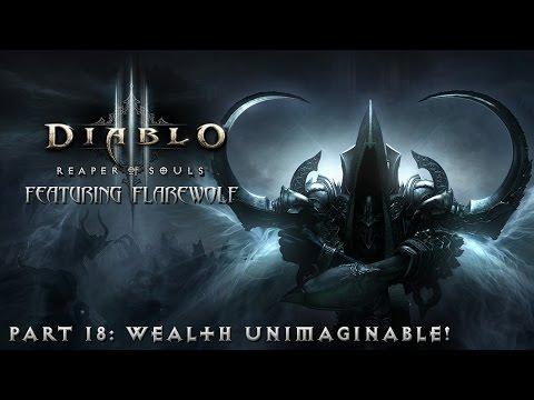 Diablo III: Reaper of Souls [Co-Op with Flarewolf] - Part 18: Wealth Unimaginable!
