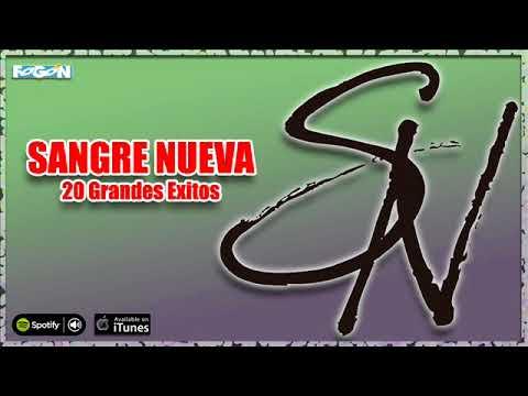 Sangre Nueva. 20 Grandes éxitos. Full Album