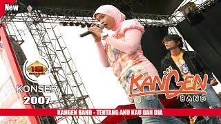 Download Mp3 Konser - Kangen Band - Tentang Aku Kau & Dia @live Tasikmalaya 2007