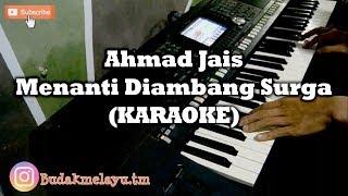 Ahmad Jais - Menanti Diambang Syurga (KARAOKE) Yamaha PSR S950