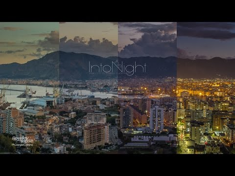 """Into the Night"" a short film TimeLapse/Hyperlapse of Palermo 2014/2015"