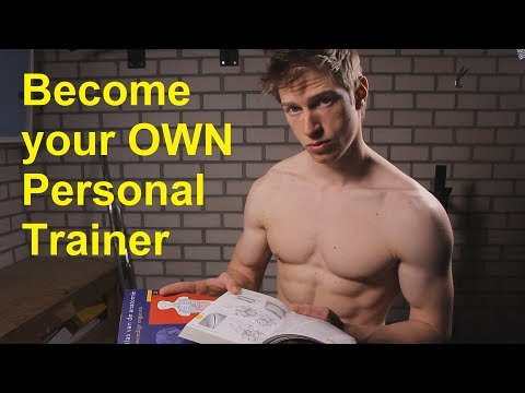 Become Your OWN Personal Trainer: Educate Yourself In Fitness & Nutrition