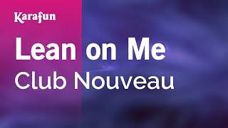 Karaoke Lean on Me - Club Nouveau *