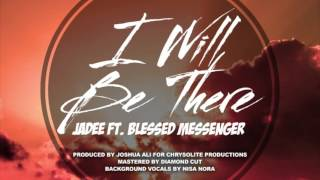 "Jadee ""I WILL BE THERE"" Fea  Blessed Messenger [ SOCA 2016 ]"
