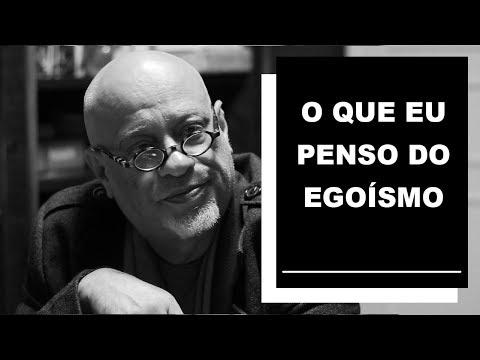 O que eu penso do egoísmo - Luiz Felipe Pondé