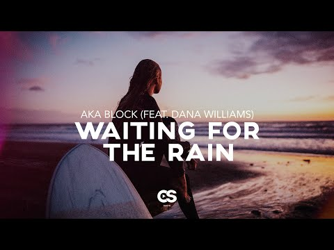 AKA Block - Waiting For The Rain (feat. Dana Williams)
