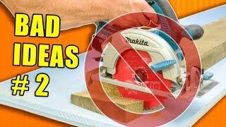 Bad Ideas in Woodworking Episode 2 / Workshop Fails
