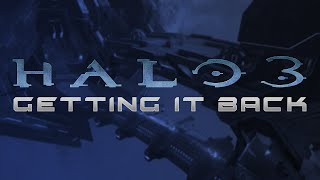 Halo 3 Gameplay GETTING IT BACK!