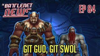 Git Gud, Git Swol | Battlenet News Ep 84